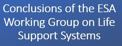 Conclusions of the ESA Working Group on Life Support Systems